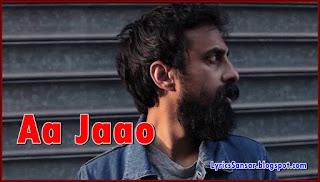 Aa Jaao by Ankur Tewari Feat. Grain