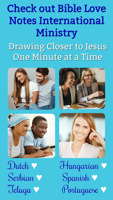 This is information on the blogs, Facebook pages, and free subscriptions to Bible Love Notes in Spanish, Dutch, Hungarian, Serbian, Telugu, and Portuguese.