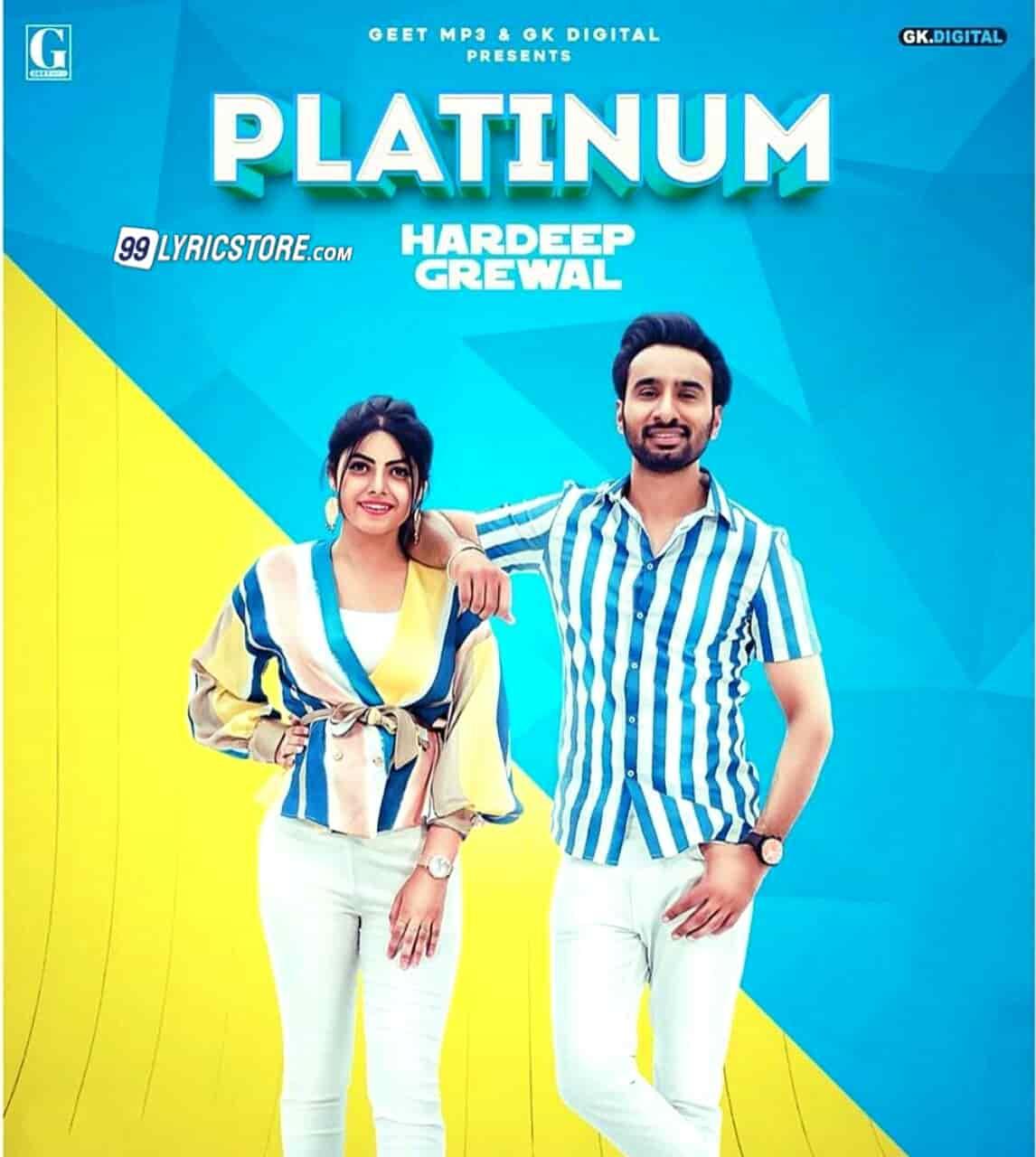 Platinum punjabi song lyrics sung by Hardeep Grewal and Gulrez Akhtar