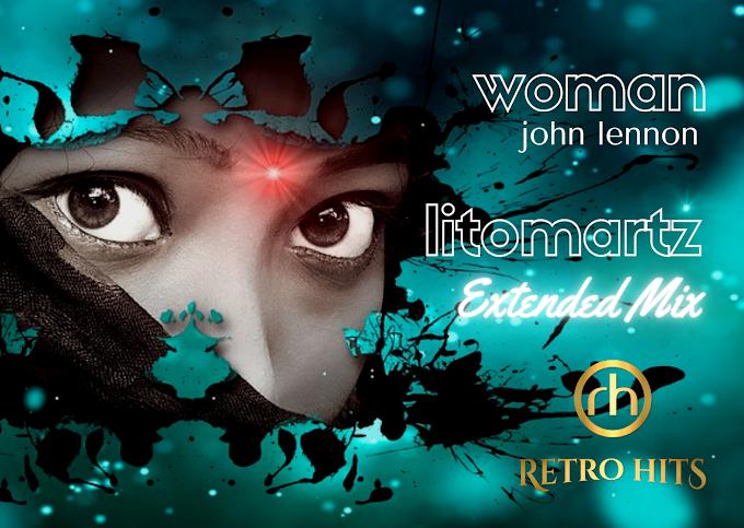 John Lennon - Woman (Litomartz Extended Mix) 2021