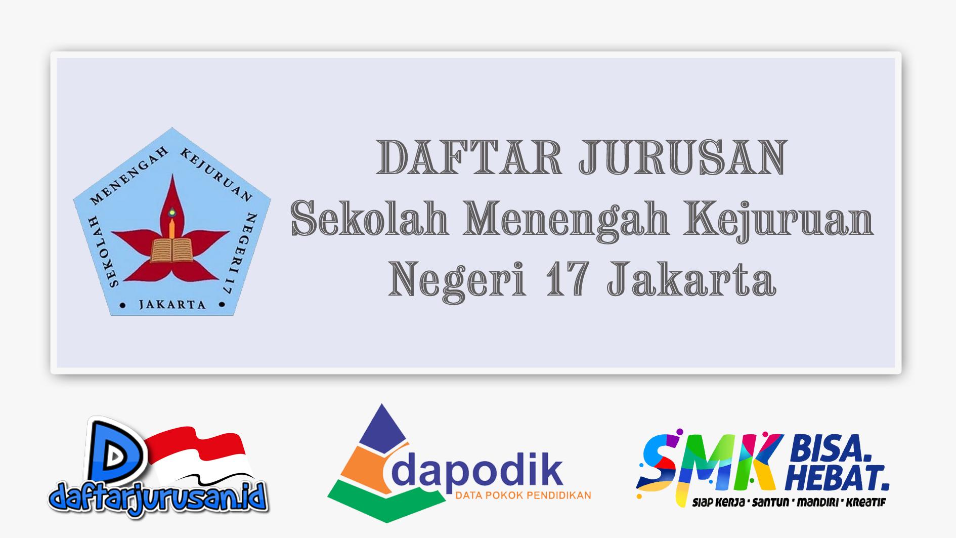 Daftar Jurusan SMK Negeri 17 Jakarta Barat