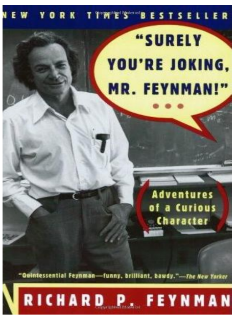 """Surely You're Joking, Mr. Feynman!"" Adventures of a Curious Character by Richard P. Feynman"