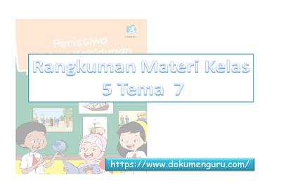 Rangkuman Materi Kelas 5 Tema 7 [Peristiwa dalam Kehidupan] Full