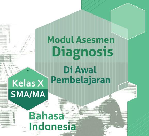Unduh File Modul Asesmen Diagnosis Awal Pembelajaran Bahasa Indonesia SMA-MA Kelas X