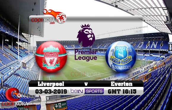 مشاهدة مباراة إيفرتون وليفربول اليوم 3-3-2019 في الدوري الإنجليزي