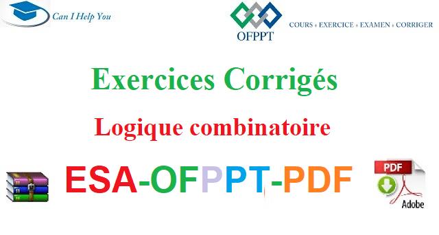 Exercices Corrigés Logique combinatoire Électromécanique des Systèmes Automatisées-ESA-OFPPT-PDF