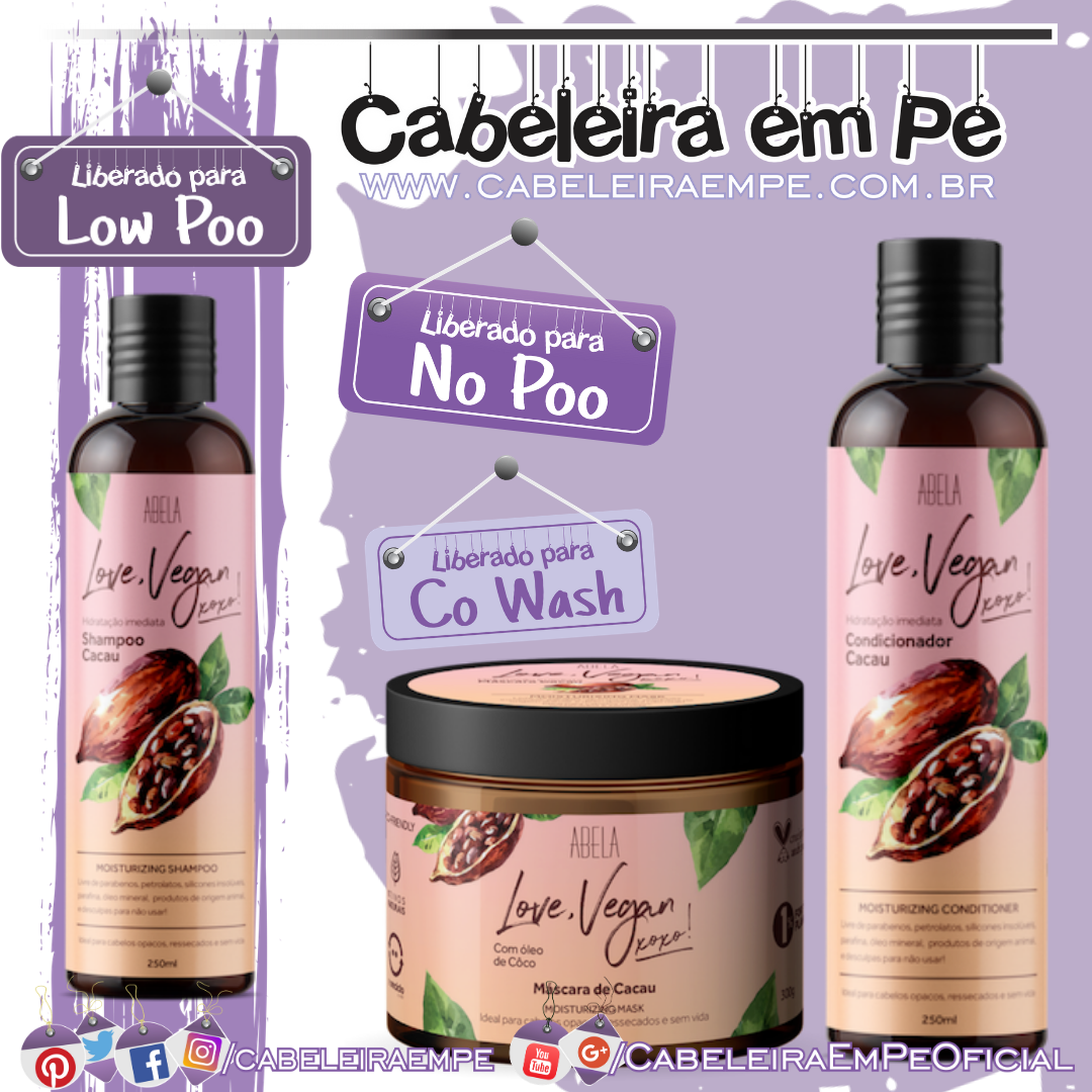 Shampoo (Low Poo), Condicionador e Máscara (liberados para No Poo e Co Wash) Love, Vegan Cacau - Abela Cosmetics