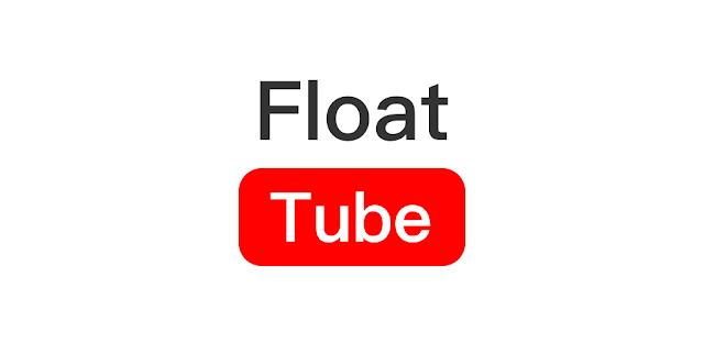 تنزيل Float Tube-Few Ads ، Floating Player ، Tube Floating Premium  - تطبيق YouTube Floating لنظام الاندرويد