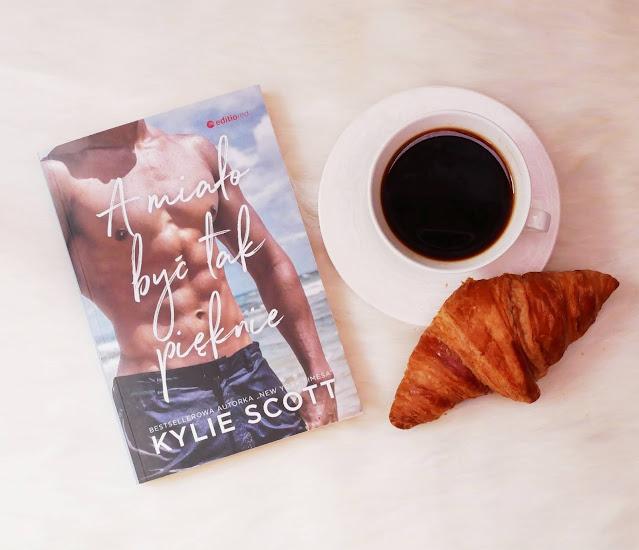A miało być tak pięknie - Kylie Scott