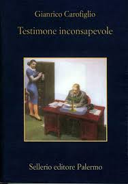 Testimone inconsapevole, Gianrico Carofiglio