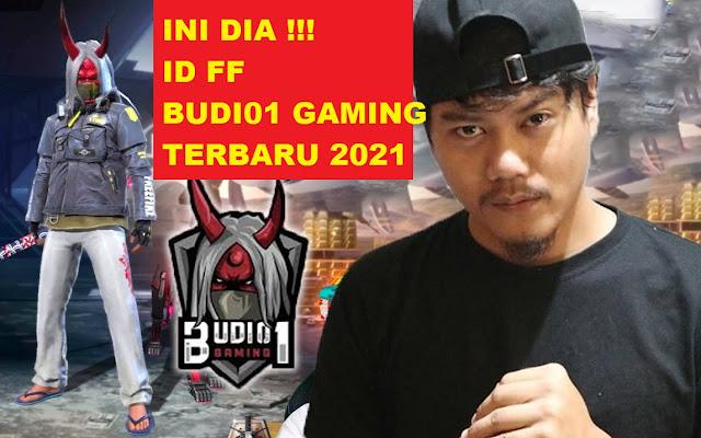 ID FF Budi01 Gaming yang Sekarang Tahun 2021