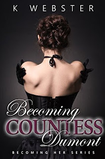 Becoming Countess Dumont by K Webster