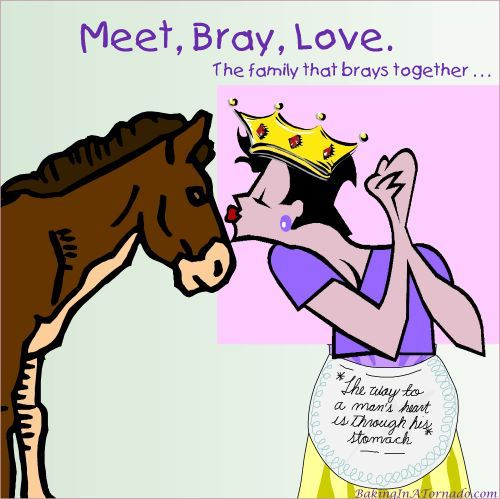 Meet, Bray, Love: The Family that Brays Together. | graphic designed by and property of www.BakingInATornado.com | #MyGraphics #humor