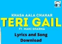TERI GAIL Lyrics   Khasa Aala Chahar Mp3 Song Download