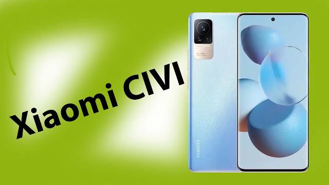 مواصفات هاتف Xiaomi CIVI السلسلة الجديدة لهواتف شاومي