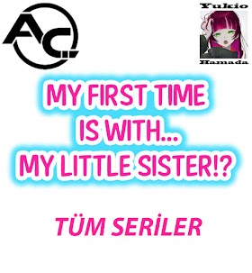 My First Time is with.... My Little Sister! [4/?]
