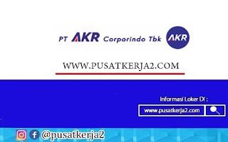 Lowongan Kerja Terbaru PT AKR Corpindo Tbk Oktober 2020