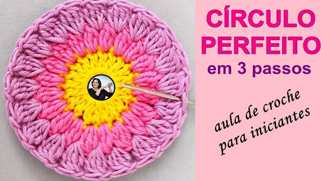 Círculo Perfeito de Crochê em 3 Passos - Aula de Crochê para Iniciantes Passo a Passo com Curso Edinir Croche Club