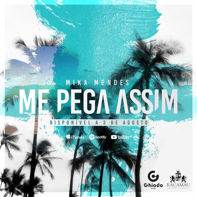 DOWNLOAD FREE MP3: MIKA MENDES - ME PEGA ASSIM [2018]