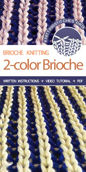 Knitting Stitches -- Two-Color Brioche stitch pattern. Instructions provided in video tutorial and written form.
