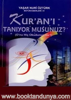 Yaşar Nuri Öztürk - Kur'an'ı Tanıyor musunuz?
