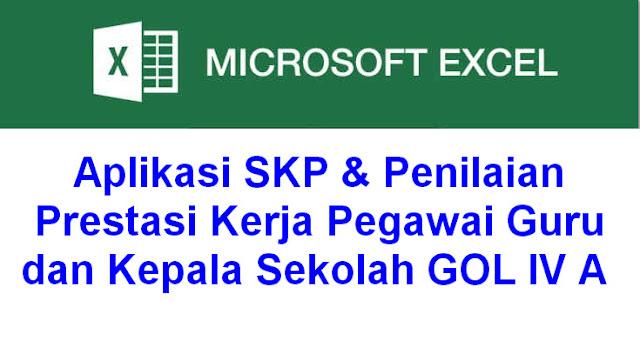 Aplikasi SKP & Penilaian Prestasi Kerja Pegawai Guru dan Kepala Sekolah GOL IV A