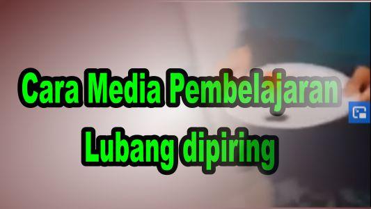 Cara Media Pembelajaran Lubang dipiring