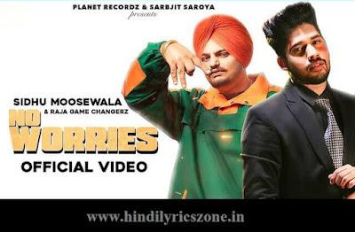 No Worries(नो वरीज़) Lyrics In Hindi-Sidhu Moose Wala & Raja Game Changer