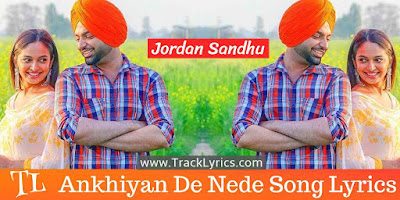 Ankhiyan-de-nede-song-lyrics