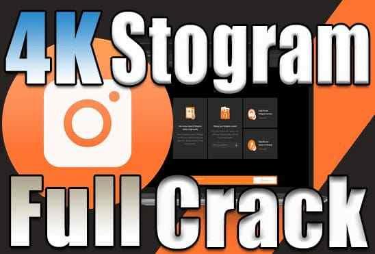 تحميل وتفعيل برنامج 4K Stogram عملاق تحميل الصور والفيديوهات من انستقرام اخر اصدار