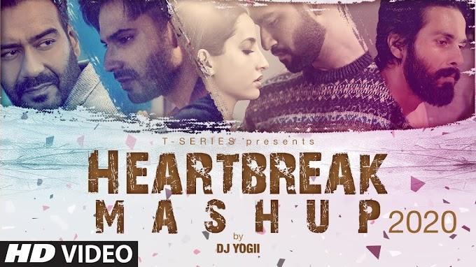 Heartbreak Mashup 2020 Lyrics |  Dj Yogii