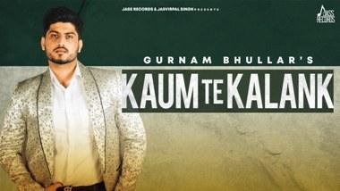Kaum Te Kalank Lyrics - Gurnam Bhullar