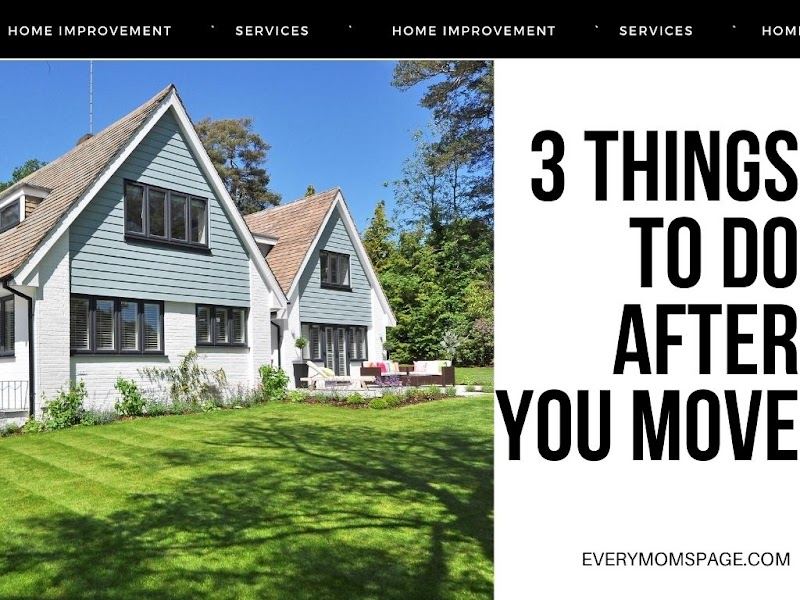 3 Things to Do After You Move