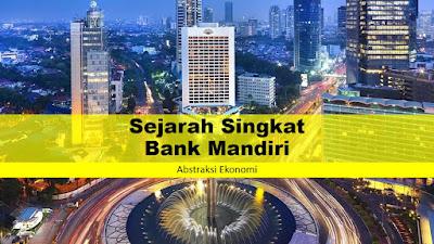 Sejarah Singkat Bank Mandiri