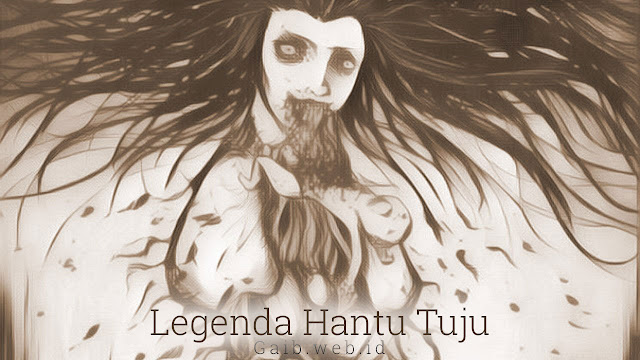 Legenda Hantu Tuju Chirpstory