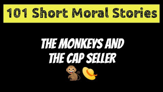 The Monkeys And The Cap Seller - Short Moral Stories