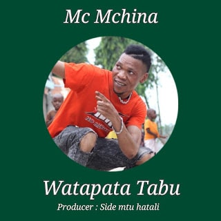 Audio | Mc Mchina - Watapata Tabu  | Download Mp3
