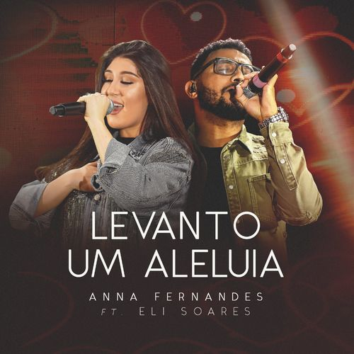 Levanto Um Aleluia - Anna Fernandes feat. Eli Soares
