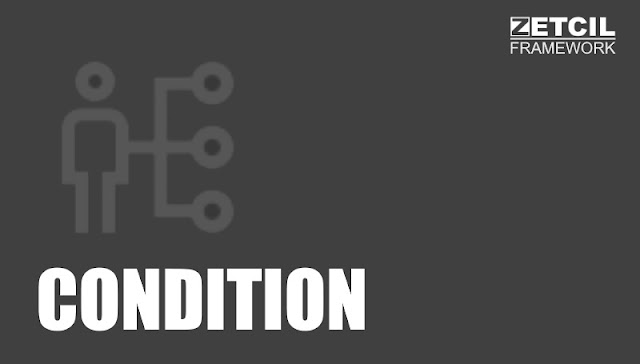 Zetcil Framework - Condition