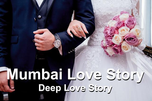 Mumbai Love Story | Deep Love Story