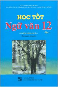 Học Tốt Ngữ Văn 12 Tập 1 - Lê Anh Xuân
