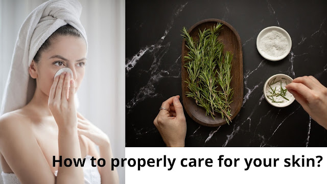 How to properly care for your skin?