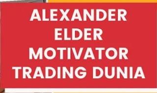 Cara trading saham selalu profit ala Alexander Elder