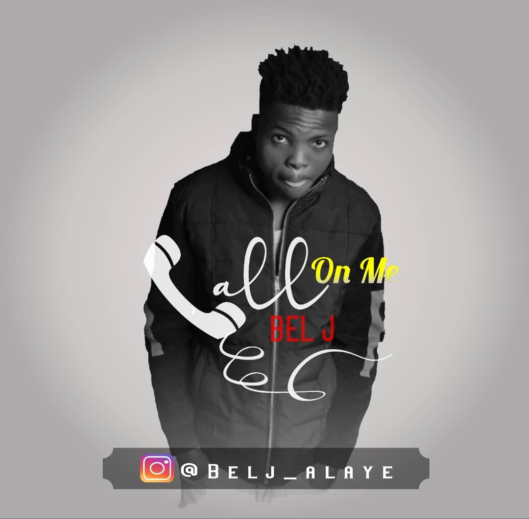 """Bel J – """"Call On Me"""" #Arewapublisize"""