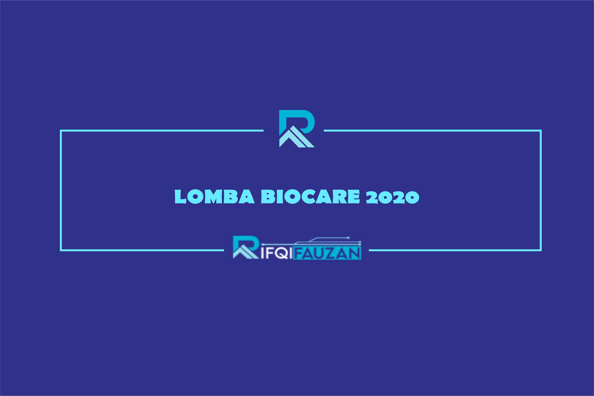 BIOCARE 2020 Lomba Photography, Essay, Karya Tulis Ilmiah, Video Kreatif 2020