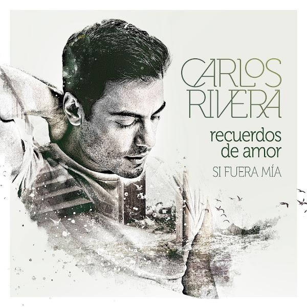 CARLOS RIVERA - Recuerdos de amor