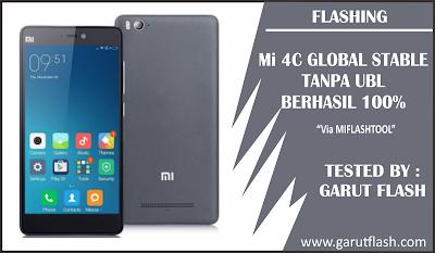 Instal ROM Global Xiaomi Mi 4C Tanpa UBL Via MIFLASHTOOL Gratis Berhasil 100%