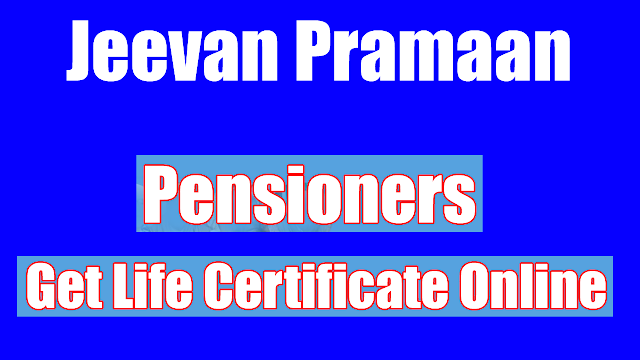 How to get Life Certificate Online? Jeevan Pramaan: Digital Life Certificate for Pensioners.