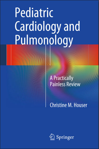 Pediatric Cardiology and Pulmonology [PDF] - Houser, Christine M