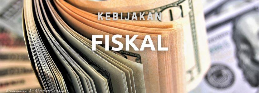 Pengertian Kebijakan Fiskal: Konsep, Tujuan dan Instrumen Fiskal